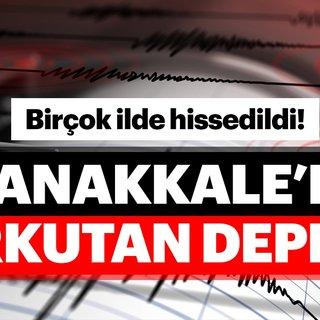 Çanakkale'de korkutan deprem! İstanbul, Bursa ve İzmir'de deprem hissedildi! Son depremler