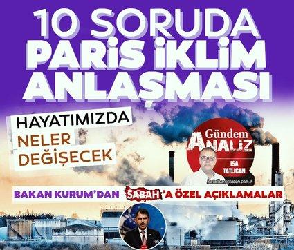 Bakan Murat Kurum'dan SABAH'a özel açıklamalar! 10 soruda Paris Anlaşması
