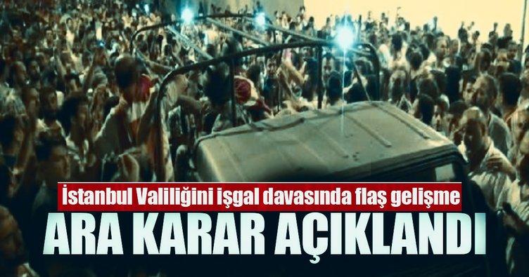 İstanbul Valiliğini işgal girişimi davasında ara karar