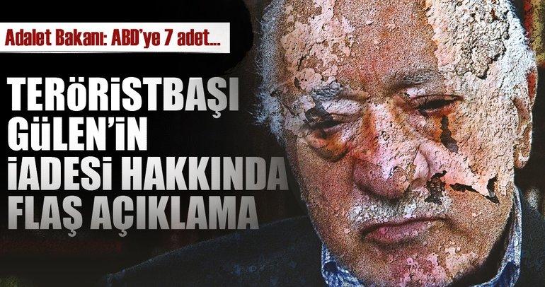 Teröristbaşı Gülen'in iadesine ilişkin son dakika gelişmesi!