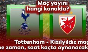 Tottenham - Kızılyıldız maçı ne zaman, saat kaçta oynanacak? Hangi kanalda yayınlanacak?