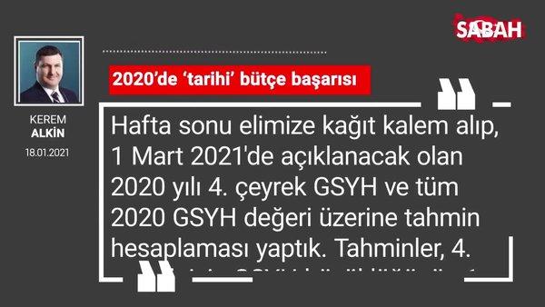 Kerem Alkin | 2020'de 'tarihi' bütçe başarısı