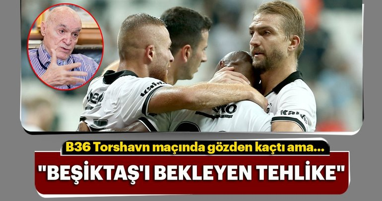 Hıncal Uluç: Beşiktaş'ı bekleyen tehlike!.