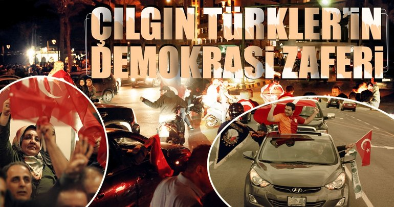Çılgın Türkler'in demokrasi zaferi