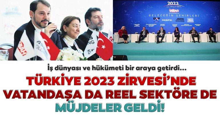 İş dünyası ve hükümeti bir araya getiren Türkiye 2023 Zirvesi'nde vatandaşa da reel sektöre de müjde geldi