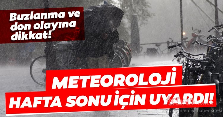 SON DAKİKA! Meteoroloji'den hafta sonu hava durumu uyarısı! 11 Ocak 2020 Bugün hava nasıl olacak?