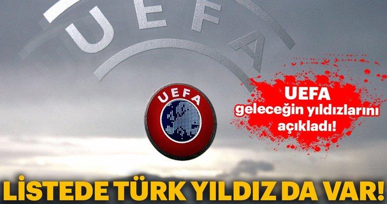 UEFA geleceğin yıldızlarını açıkladı! Listede Türk yıldız da var