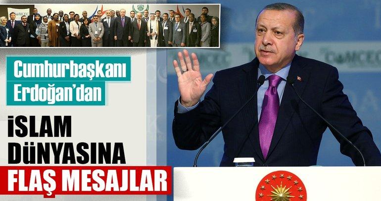 Cumhurbaşkanı Erdoğan'dan İslam Dünyası'na flaş mesajlar