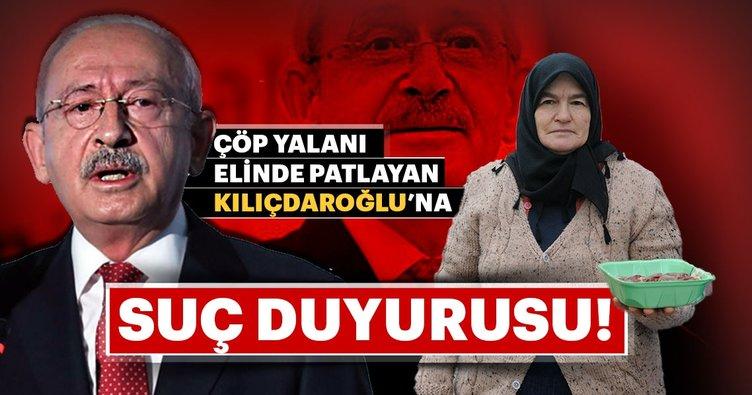 Çöp yalanı da elinde patlayan Kılıçdaroğlu'na suç duyurusu