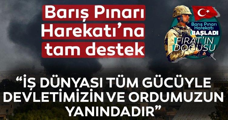 İş dünyasından Barış Pınarı Harekatı'na tam destek!