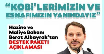 SON DAKİKA! Hazine ve Maliye Bakanı Berat Albayrak'tan destek paketi açıklaması: KOBİ'lerimizin ve esnafımızın yanındayız