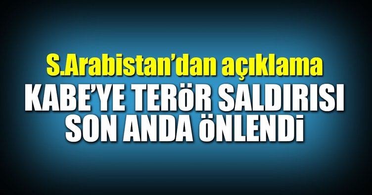 Kabe'ye terör saldırısı son anda önlendi