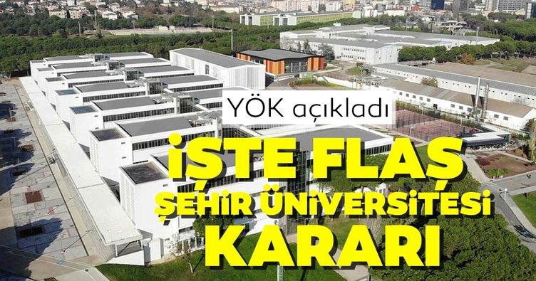 YÖK'ten İstanbul Şehir Üniversitesi hakkında flaş karar!