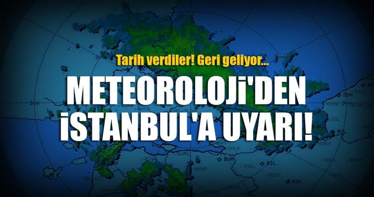 Meteoroloji'den İstanbul'a uyarı! Tarih verdiler