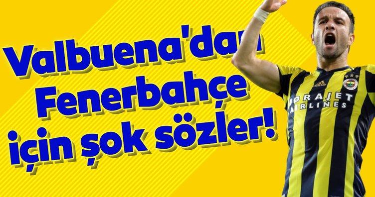 Valbuena'dan Fenerbahçe için şok sözler!