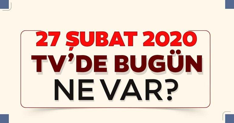 27 Şubat TV'de bugün ne var? Kanal D, Star TV, Show TV, TRT1, ATV tv kanallarının yayın akışları listesi!