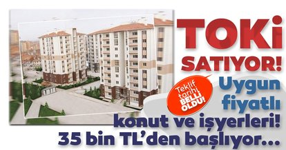 TOKİ uygun fiyatlı konut ve iş yerlerini satışa çıkardı: 35 bin TL'den başlıyor! Teklif tarihi belli oldu…