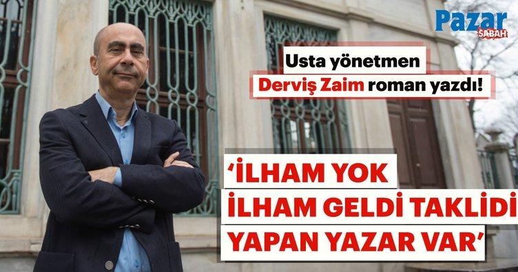 Usta yönetmen Derviş Zaim: İlham diye bir şey yoktur ilham geldi rolü oynayan yazar vardır