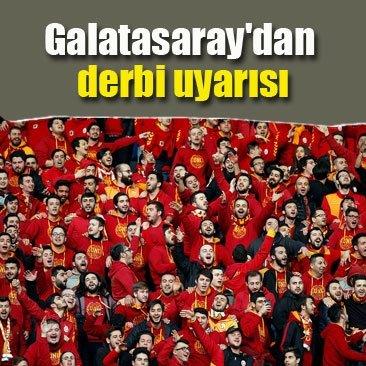 Galatasaray'dan derbi uyarısı