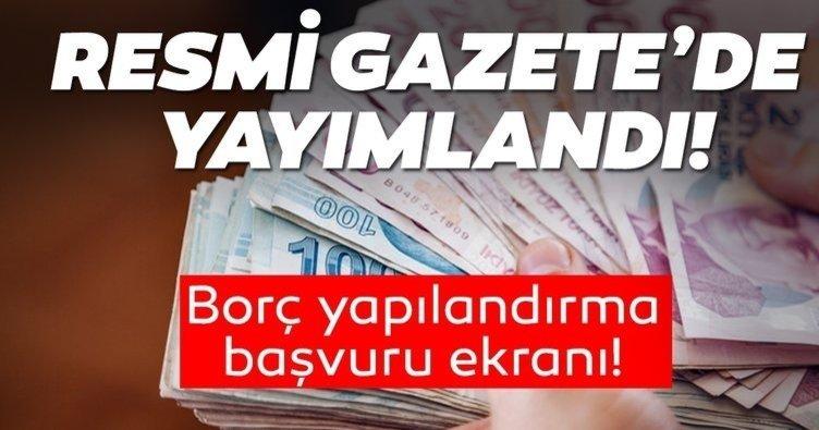 KYK, SGK, MTV, Vergi borcu yapılandırma başvurusu nasıl yapılır, Vergi affı ile faizler silindi mi? e-Devlet Borç yapılandırma başvuru ekranı