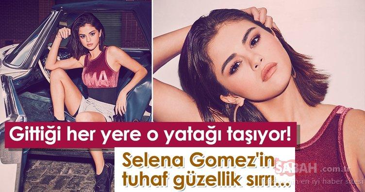 Gittiği her yere o yatağını taşıyor! Selena Gomez'in ilginç güzellik sırrı...