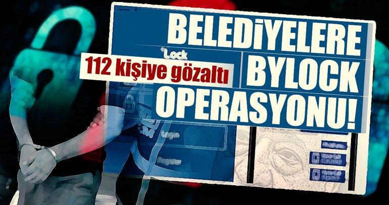 Belediyelerdeki 'Bylock'çulara operasyon