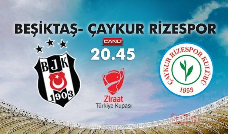 ZTK CANLI | Beşiktaş Çaykur Rizespor maçı saat kaçta, hangi kanalda, şifresiz mi? Beşiktaş Rizespor kupa maçı canlı yayın izle!