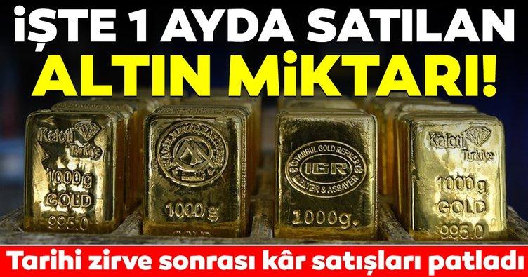 İşte tarihi zirve sonrası 1 ayda satılan altın miktarı!