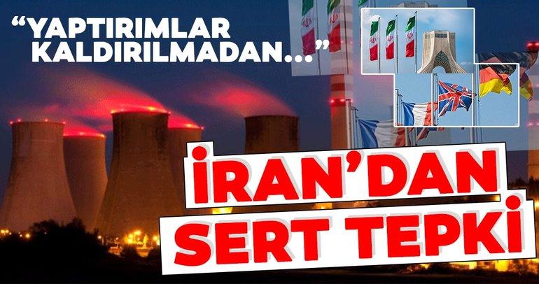 İran'dan İngiltere, Fransa ve Almanya'ya tepki