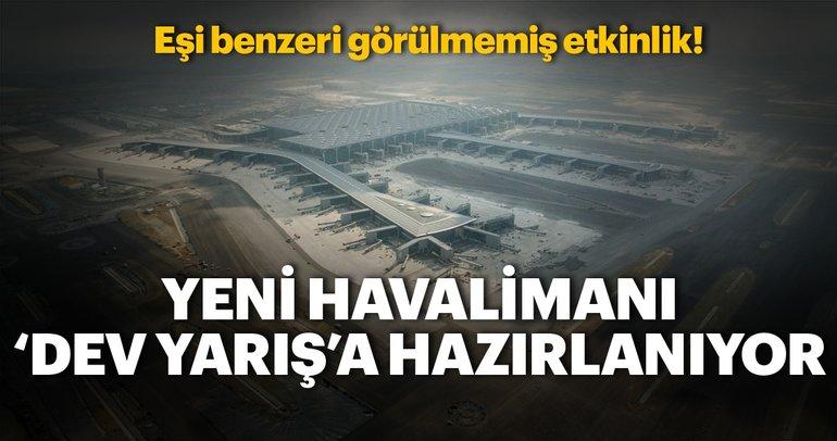 Yeni Havalimanı'nı dünyaya tanıtacak dev yarışa hazırlık