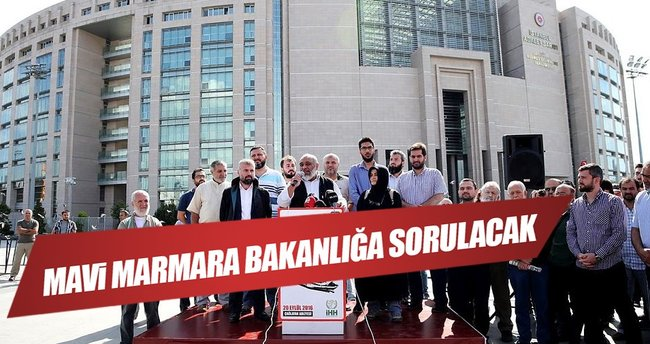 Mavi Marmara davası bakanlığa sorulacak