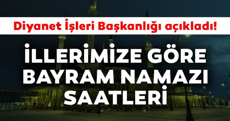 Diyanet Acikladi Bayram Namazi Saat Kacta Kilinacak 2019