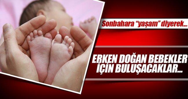Erken doğan bebekleri yaşatmak için buluşacaklar