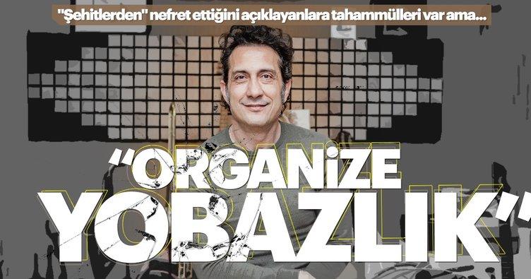 Tuna: Alnından öpülmesi gereken sözlerin sahibine Organize Yobazlık yapıyorlar