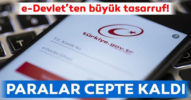 7 hizmet e-Devlet'ten verildi, 84,6 milyon lira tasarruf sağlandı!