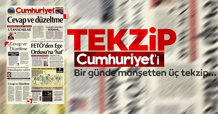Tekzip 'Cumhuriyet'i! Bir günde manşetten 3 tekzip yayınlamak zorunda kaldılar