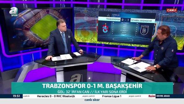 Erman Toroğlu Trabzonspor-Başakşehir maçının ilk yarısını yorumladı