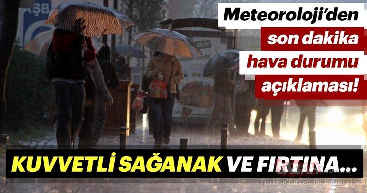 Meteoroloji'den son dakika hava durumu ve sağanak yağış uyarısı haberi! Hava nasıl olacak?
