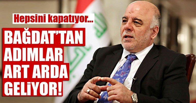 Son dakika: Bağdat'tan bir karar daha! Hepsini kapatın!