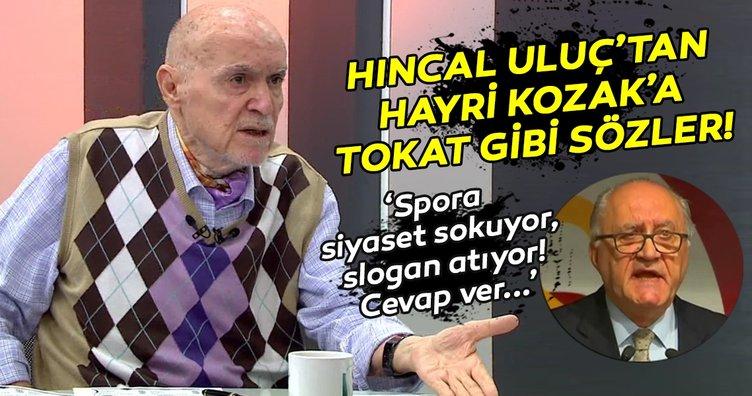 """Hıncal Uluç'tan Hayri Kozak'a çok sert sözler! """"Her şey güzel olacak"""" öyle mi Bay Kozak!"""