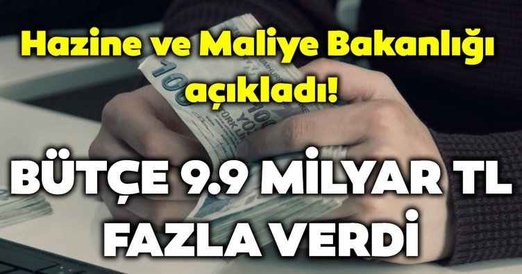 Son dakika: Hazine ve Maliye Bakanlığı açıkladı! Bütçe Temmuz ayında 9.9 milyar TL fazla verdi!