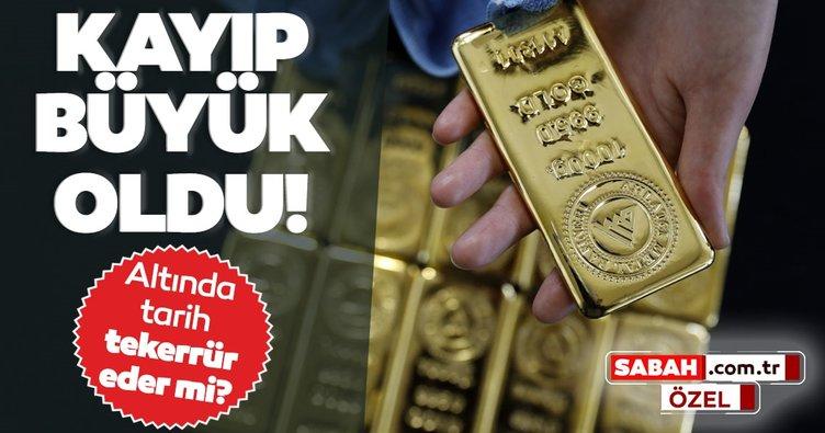 Altın fiyatları için kayıp büyük oldu! Altında tarih tekerrür eder mi?