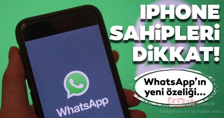 WhatsApp'ın iOS sürümü güncellendi! iPhone'a gelen yeni WhatsApp özelliği nedir?