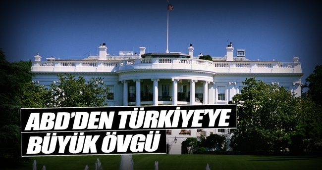 ABD'den Türkiye'ye büyük övgü