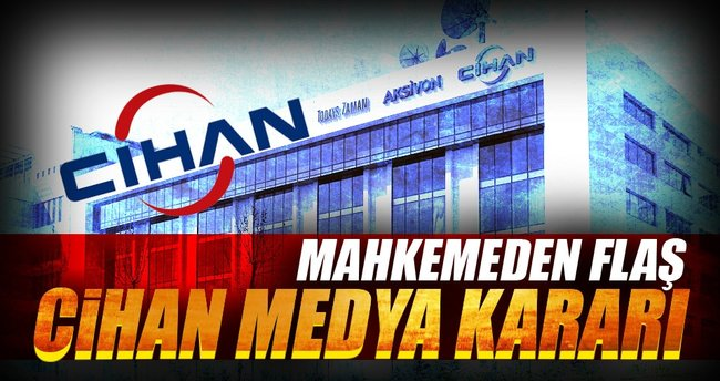 Cihan Medya hakkında flaş karar