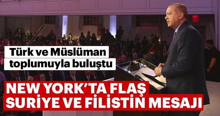 Başkan Erdoğan'dan New York'ta 'Suriye' ve 'Filistin' mesajı