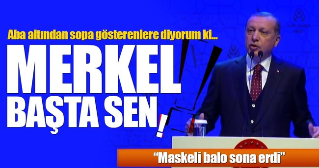 Erdoğan'dan Nazi uygulamaları tepkisi: Merkel! Başta sen...