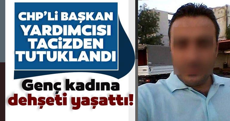 Son dakika: CHP Maltepe Başkan yardımcısı tacizden tutuklandı!