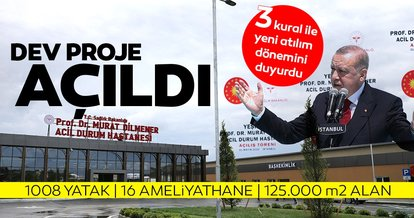 SON DAKİKA! Başkan Erdoğan Prof. Dr. Murat Dilmener Acil Durum Hastanesini açtı ve ekledi:  Yeni atılım dönemi başlıyor