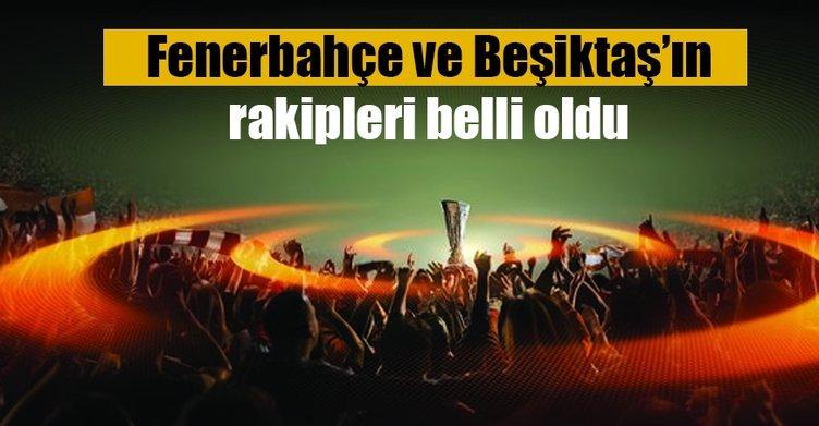 Fenerbahçe ve Beşiktaş'ın rakipleri! UEFA Avrupa Ligi kura çekimi Fenerbahçe ve Beşiktaş'ın rakipleri  burada!